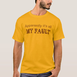 It's all my fault tshirt