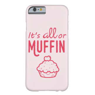 It's All or Muffin Phone Case