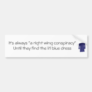 """It's always """"a right wing conspiracy bumper sticker"""