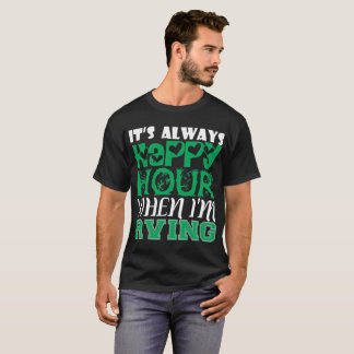 Its Always Happy Hour When Im Rving T-Shirt