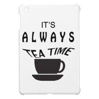 Its Always Tea Time Case For The iPad Mini