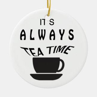Its Always Tea Time Ceramic Ornament