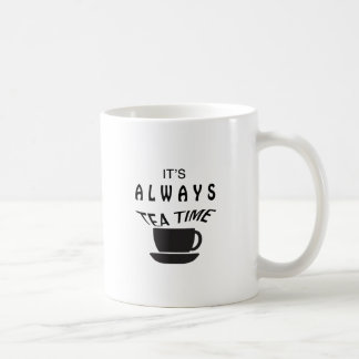 Its Always Tea Time Coffee Mug