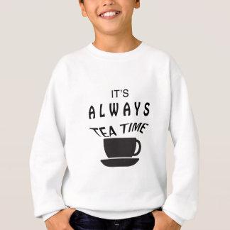 Its Always Tea Time Sweatshirt