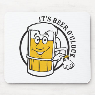 It's always time for Beer- Beer O'clock Mouse Pad