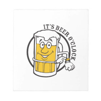 It's always time for Beer- Beer O'clock Notepad