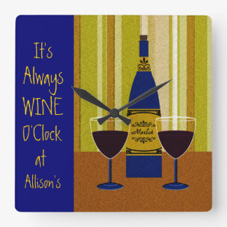 It's Always Wine O'Clock at Allison's Square Wall Clock