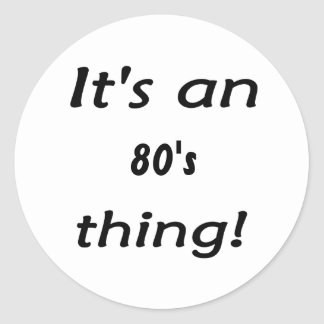 It's an 80's thing! Eighties eighty Stickers