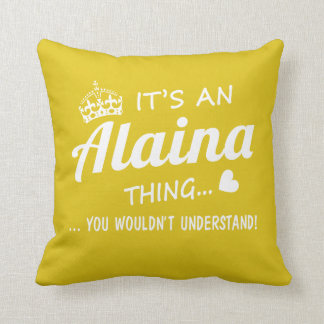It's an Alaina thing Cushion