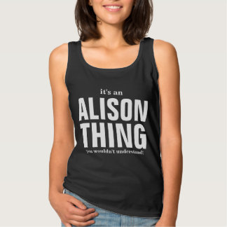 It's an Alison thing you wouldn't understand Singlet