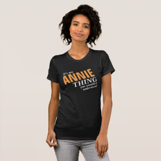 It's an Annie Thing you wouldn't understand! T-Shirt