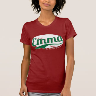 It's An Emma Thing, You Wouldn't Understand T-Shirt