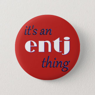 Its an ENTJ thing! MBTI 6 Cm Round Badge