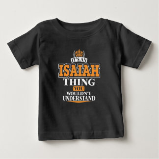 ITS AN ISAIAH THING YOU WOULDN'T UNDERSTAND BABY T-Shirt