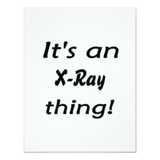 It's an X-Ray thing! It's a X Ray thing! Personalized Announcements