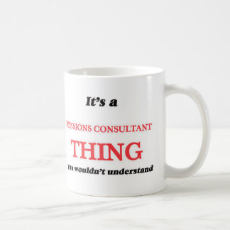 It's and Pensions Consultant thing, you wouldn't u Coffee Mug
