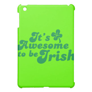 It's AWESOME to be IRISH Cover For The iPad Mini