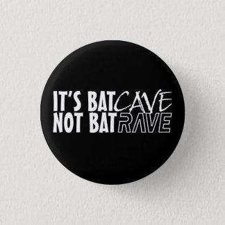 It's BatCAVE, emergency BatRAVE 3 Cm Round Badge