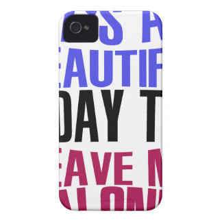 It's Beautiful day to leave me alone iPhone 4 Case-Mate Cases