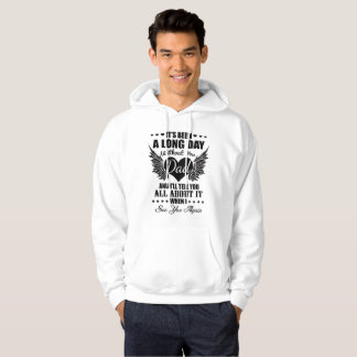 It's Been A Long Day Without You Dad Hoodie