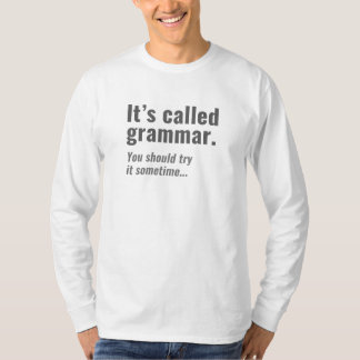 It's Called Grammar T-Shirt