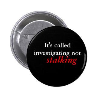 It's called investigating 6 cm round badge