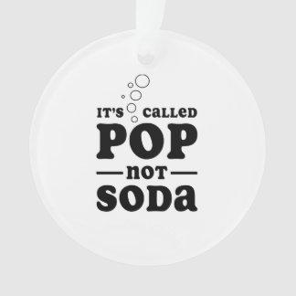 It's Called Pop not Soda Ornament