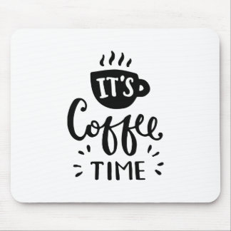 It's Coffee Time Mouse Pad