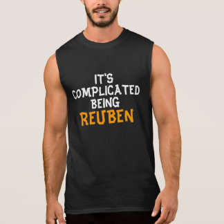 It's complicated being Reuben Sleeveless Tee