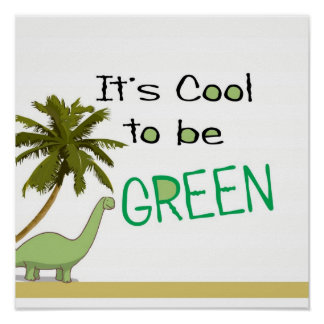 Its Cool to be Green Poster