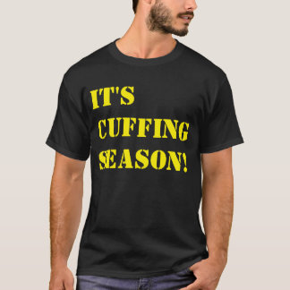 """It's Cuffing Season!"" t-shirt"
