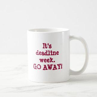 It's deadline week.GO AWAY! Coffee Mug