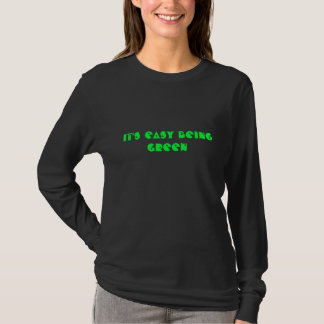 """""""It's EASY being green"""" shirt"""