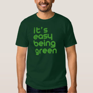 It's easy being green tshirts