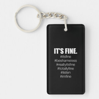 It's Fine. Key Ring