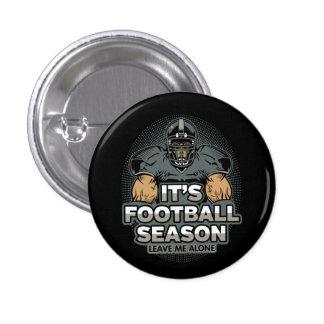 Its Football Season Leave Me Alone 3 Cm Round Badge