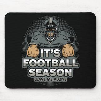 Its Football Season Leave Me Alone Mouse Pad