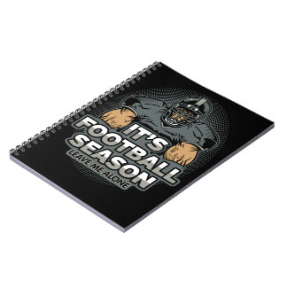 Its Football Season Leave Me Alone Note Books