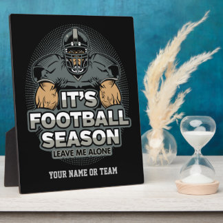 Its Football Season Leave Me Alone Plaque