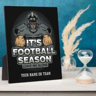 Its Football Season Leave Me Alone Plaques