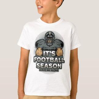 Its Football Season Leave Me Alone T-Shirt