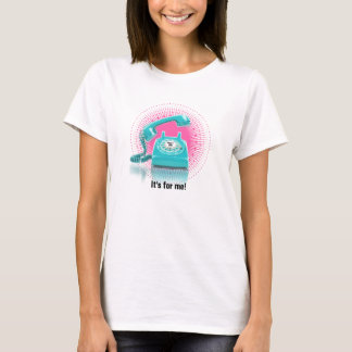 It's for you! Women's T-Shirt