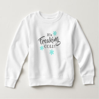 It's Freaking Cold Funny Kids Sweatshirt