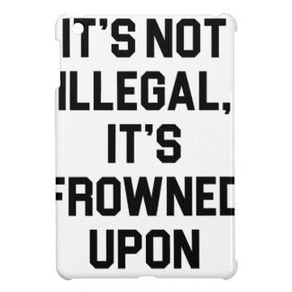 It's Frowned Upon Case For The iPad Mini