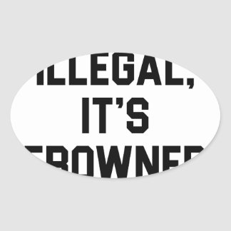It's Frowned Upon Oval Sticker