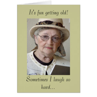 It's fun getting old! card