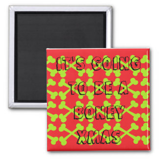 It's Going To Be A Boney Xmas Square Magnet