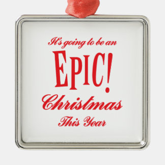 It's Going to be an EPIC Christmas This Year Silver-Colored Square Decoration
