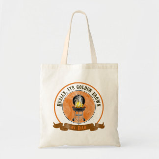 Its Golden Brown, Father's Day Tote Bag