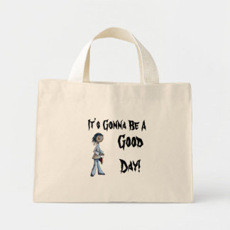 It's Gonna Be A Good Day! Tote Bag